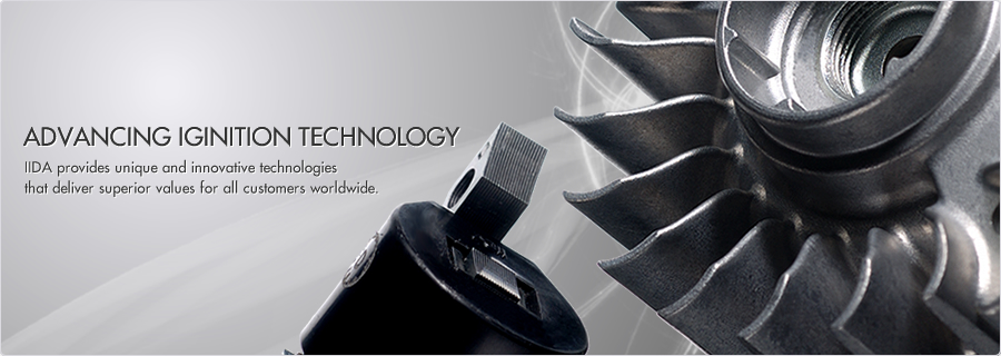 ADVANCING IGNITION TECHNOLOGY / IIDA provides unique and innovative technologies that deliver superior values gor all customers worldwide.